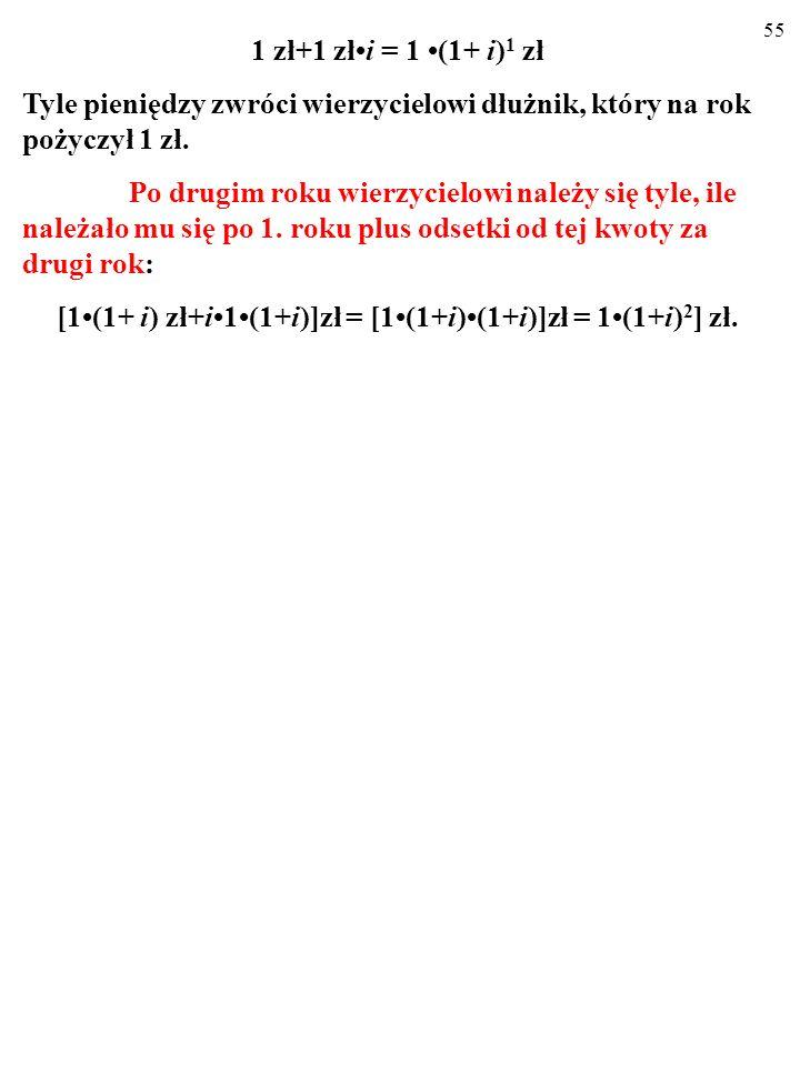 [1•(1+ i) zł+i•1•(1+i)]zł = [1•(1+i)•(1+i)]zł = 1•(1+i)2] zł.